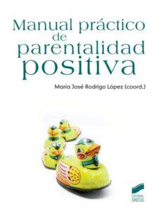 Manual Practico De Parentalidad Positiva Maria Jose Rodrigo Lopez Comprar Libro 9788499588483