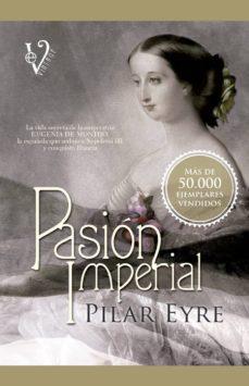 pasión imperial-pilar eyre-9788499706283