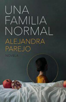 Descarga gratuita de libros mp3 UNA FAMILIA NORMAL de ALEJANDRA PAREJO
