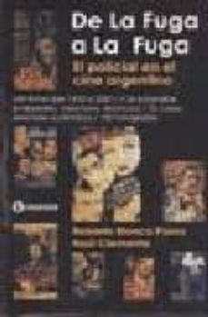 Viamistica.es De La Fuga A La Fuga: El Policial En El Cine Argentino (Diccionar Io De Films Policiales) Image