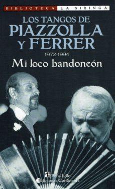 Descargar LOS TANGOS DE PIAZZOLLA Y FERRER 1972-1994 gratis pdf - leer online