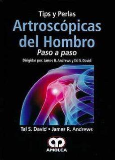 Fácil descarga de libros en inglés. TIPS Y PERLAS ARTROSCOPICAS DEL HOMBRO: PASO A PASO 9789587550283 iBook RTF de JAMES R. ANDREWS