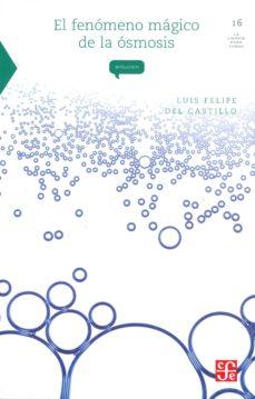 el fenomeno magico de la osmosis-luis f. del castillo-9789681668983