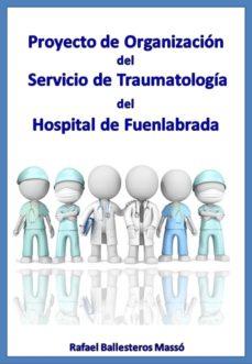 Proyecto De Organización Del Servicio De Traumatología Del Hospital De Fuenlabrada Ebook Descargar Libro Pdf O Epub Cdlap00008583