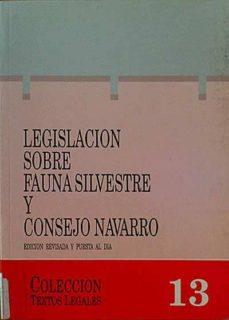 LEGISLACIÓN SOBRE FAUNA SILVESTRE Y CONSEJO NAVARRO - VARIOS | Adahalicante.org