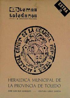 HERALDICA MUNICIPAL DE LA PROVINCIA DE TOLEDO - VVAA | Triangledh.org