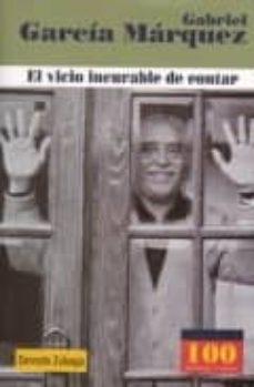 Noticiastoday.es Gabriel Garcia Marquez : El Vicio Incurable De Contar Image