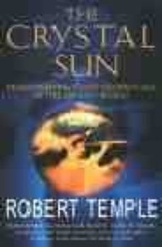 the crystal sun: rediscovering a lost technology of the ancient w orld-robert temple-9780099256793