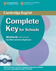 Nuevos libros descargados gratis COMPLETE KEY FOR SCHOOLS: WORKBOOK WITH ANSWERS WITH AUDIO CD 9780521124393 de DAVID MCKEEGAN, SUE ELLIOTT (Literatura española)
