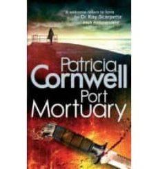 Ebooks descargar epub PORT MORTUARY de PATRICIA CORNWELL