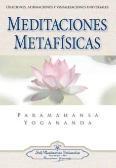 meditaciones metafisicas: oraciones, afirmaciones y visualizacion es universales-paramahansa yogananda-9780876120293