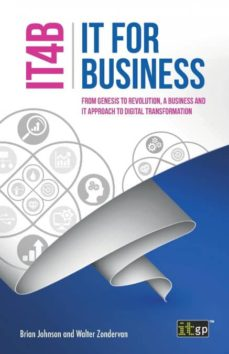 Descargar IT FOR BUSINESS  - FROM GENESIS TO REVOLUTION, A BUSINESS AND IT APPROACH TO DIGITAL TRANSFORMATION gratis pdf - leer online