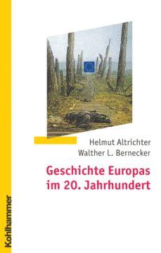 geschichte europas im 20. jahrhundert (ebook)-helmut altrichter-walther l. bernecker-9783170231993