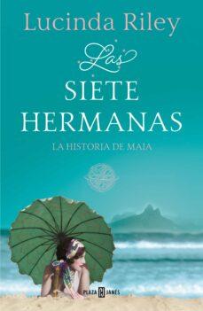 Libros gratis para descargar iphone LAS SIETE HERMANAS (LAS SIETE HERMANAS 1): LA HISTORIA DE MAIA RTF iBook (Spanish Edition) 9788401017193