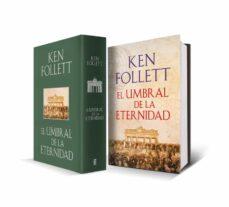 Descargar libros alemanes kindle EL UMBRAL DE LA ETERNIDAD (THE CENTURY 3) (ESTUCHE ED. REGALO)