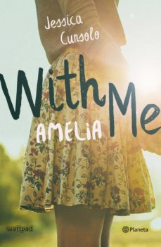 Descargas de libros de audio gratis WITH ME. AMELIA 9788408196693 in Spanish de JESSICA CUNSOLO