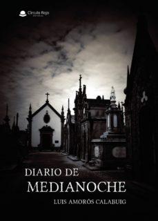 Descargar audiolibros online DIARIO DE MEDIANOCHE de LUIS   AMORÓS  CLABUIG 9788413045993 (Spanish Edition) CHM MOBI