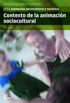 contexto de la animacion sociocultural. animacion sociocultural y turistica-pilar figueras-9788415309093