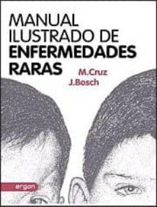 Descargar audiolibros online MANUAL ILUSTRADO DE ENFERMEDADES RARAS 9788415351993 en español de MANUEL CRUZ HERNANDEZ, JUAN BOSCH HUGAS