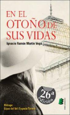 La mejor descarga de audiolibros gratis EN EL OTOÑO DE SUS VIDAS de IGNACIO RAMON MARTIN VEGA