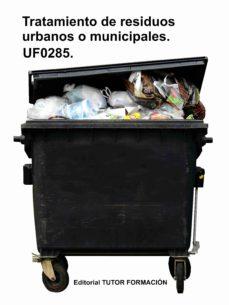 UF0285 TRATAMIENTO DE RESIDUOS URBANOS O MUNICIPALES - RAQUEL GARCIA LAUREANO | Triangledh.org