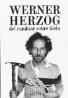 Descargar libros en formato pdf. DEL CAMINAR SOBRE HIELO de WERNER HERZOG