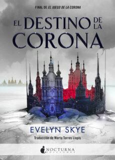 el destino de la corona-evelyn skye-9788416858293