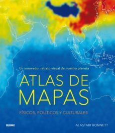 Descargar ATLAS DE MAPAS: UN INNOVADOR RETRATO VISUAL DE NUESTRO PLANETA: FISICOS, POLITICOS Y CULTURALES gratis pdf - leer online