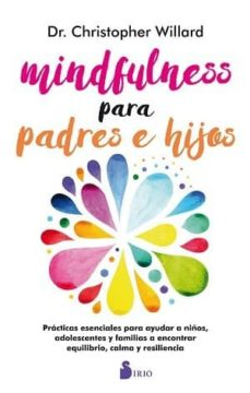 mindfulness para padres e hijos-christopher willard-9788417030193