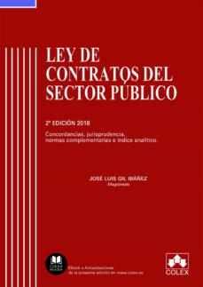 ley de contratos del sector publico 2018 concordancias, jurisprud encia, normas complementarios e indice analitico-jose luis gil ibañez-9788417135393