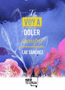 Libro descargable en formato gratuito en pdf. TE VOY A DOLER SIEMPRE  en español