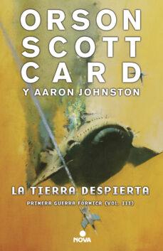 Descarga gratuita de libros de texto en francés. LA TIERRA DESPIERTA (SAGA DE ENDER 3 / PRIMERA GUERRA FÓRMICA 3)  de ORSON SCOTT CARD in Spanish