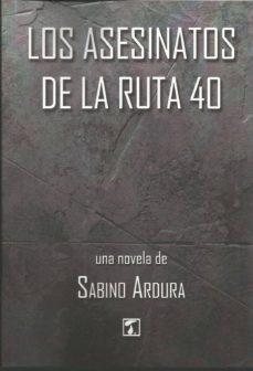 Libros online para descargar en pdf. LOS ASESINATOS DE LA RUTA 40 9788417393793