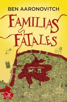 Descargar libros electrónicos gratuitos en formato iluminado FAMILIAS FATALES (SAGA RIOS DE LONDRES 4) (Spanish Edition) 9788417525293