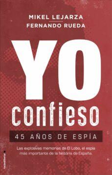 Ojpa.es Yo Confieso: 45 Años De Espia Image