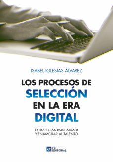 Libros de texto ebooks descarga gratuita LOS PROCESOS DE SELECCIÓN EN LA ERA DIGITAL 9788417701093 de ISABEL IGLESIAS ALVAREZ (Spanish Edition)