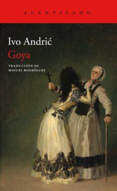 Ebook en txt descargar gratis GOYA 9788417902193 de IVO ANDRIC CHM PDF (Literatura española)