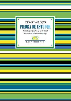 Descargar libros electrónicos gratis. PIEDRA DE ESTUPOR: ANTOLOGIA POETICA, 1918-1938 (Spanish Edition) de CESAR VALLEJO