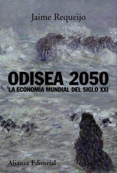 Descargar ODISEA 2050: LA ECONOMIA MUNDIAL DEL SIGLO XXI gratis pdf - leer online