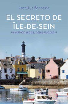 el secreto de ile-de-sein (comisario dupin 5)-jean-luc bannalec-9788425355493