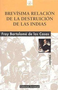 Descargar BREVISIMA RELACION DE LA DESTRUCCION DE LAS INDIAS gratis pdf - leer online