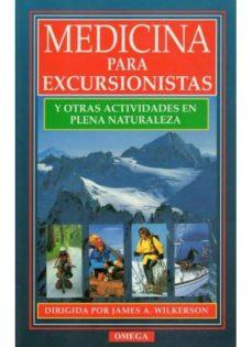 Descarga de ebooks zip MEDICINA PARA EXCURSIONISTAS Y OTRAS ACTIVIDADES EN PLENA NATURAL EZA (Literatura española)