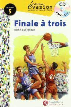 Buenos libros para descargar en ipad FINALE A TROIS (INCLUYE CD) (EVASION LECTURAS EN FRANCES) (4º ESO )