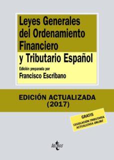 leyes generales del ordenamiento financiero y tributario español (11ª ed.)-francisco escribano-9788430972593