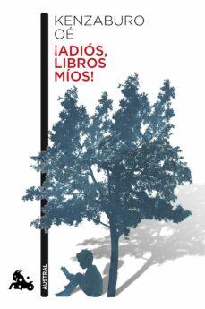 Descargar ebook en ingles ¡ADIOS, LIBRIOS MIOS! de KENZABURO OE