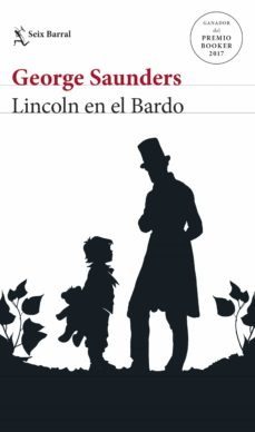 Descarga gratis ebooks LINCOLN EN EL BARDO (MAN BOOKER PRICE 2017) de GEORGE SAUNDERS