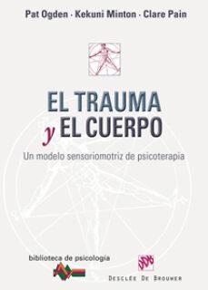 Cdaea.es El Trauma Y El Cuerpo: Un Modelo Sensoriomotriz De Psicoterapia Image