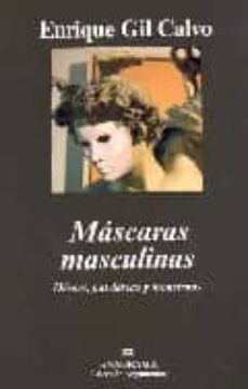 mascaras masculinas: heroes, patriarcas y monstruos-enrique gil calvo-9788433962393