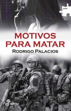 Descargar libros isbn no MOTIVOS PARA MATAR DJVU CHM 9788435010993 (Literatura española) de RODRIGO PALACIOS