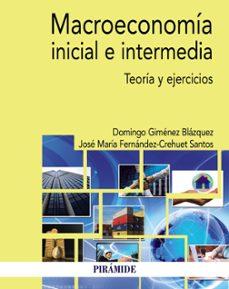 Descargar MACROECONOMIA INICIAL E INTERMEDIA: TEORIA Y EJERCICIOS gratis pdf - leer online